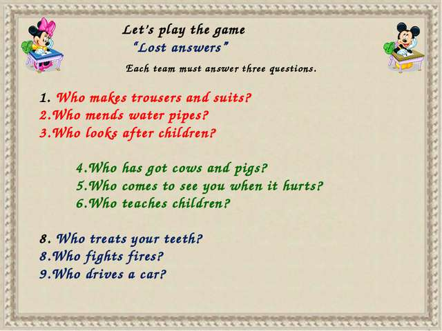 """Let's play the game """"Lost answers"""" Each team must answer three questions. Who..."""