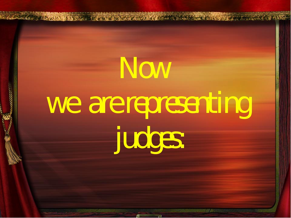 Now we are representing judges: