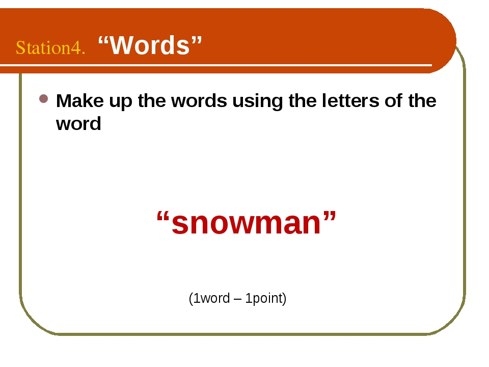 """Station4. """"Words"""" Make up the words using the letters of the word """"snowman"""" (..."""