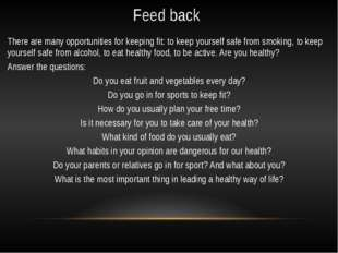 Feed back There are many opportunities for keeping fit: to keep yourself safe