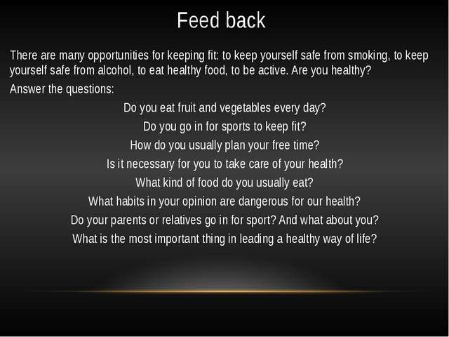 Feed back There are many opportunities for keeping fit: to keep yourself safe...