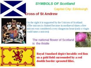 SYMBOLS OF Scotland Cross of St Andrew Capital City: Edinburgh On the right i