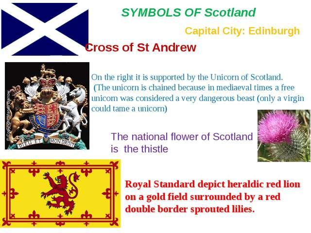 SYMBOLS OF Scotland Cross of St Andrew Capital City: Edinburgh On the right i...