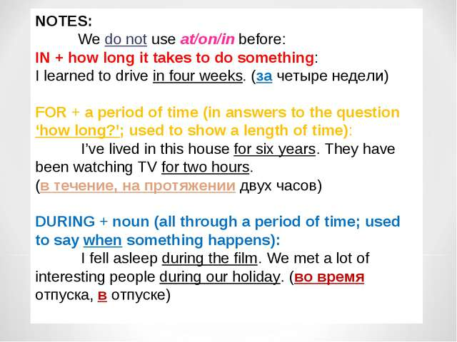 NOTES: We do not use at/on/in before: IN + how long it takes to do something:...