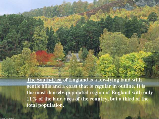 The South-East of England is a low-lying land with gentle hills and a coast t...