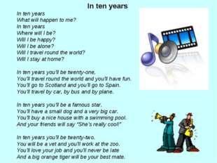In ten years In ten years What will happen to me? In ten years Where will I b