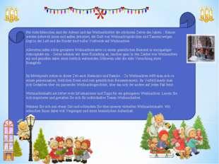 Für viele Menschen sind der Advent und das Weihnachtsfest die schönsten Zeite