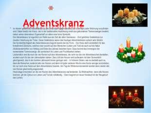 Im Advent gehört der Adventskranz zu den Dekorationsgegenständen, die in bein