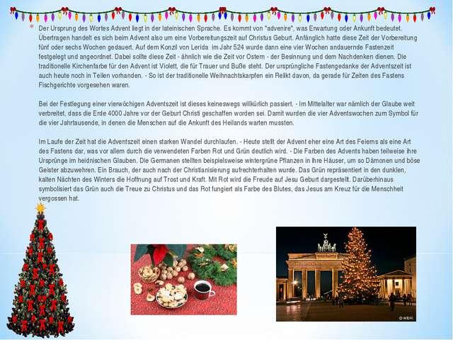 Der Ursprung des Wortes Advent liegt in der lateinischen Sprache. Es kommt vo...