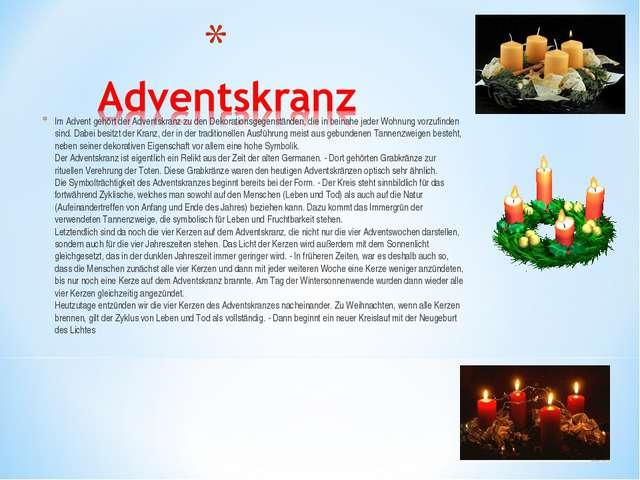 Im Advent gehört der Adventskranz zu den Dekorationsgegenständen, die in bein...