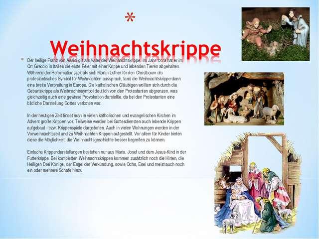 Der heilige Franz von Assisi gilt als Vater der Weihnachtskrippe. Im Jahr 122...