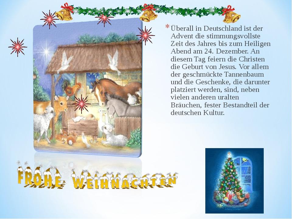 Überall in Deutschland ist der Advent die stimmungsvollste Zeit des Jahres bi...