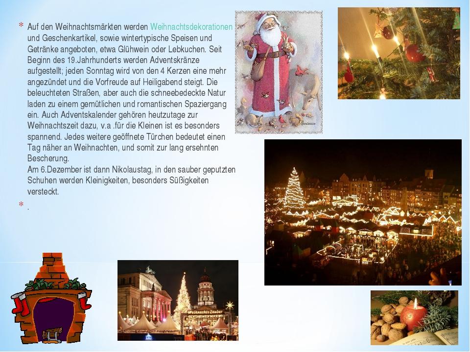 Auf den Weihnachtsmärkten werden Weihnachtsdekorationen und Geschenkartikel,...