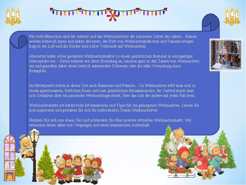 Für viele Menschen sind der Advent und das Weihnachtsfest die schönsten Zeite...