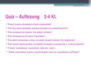 Quiz – Auflosung 2-4 Kl. Какие языки называются иностранными? Сколько иностра