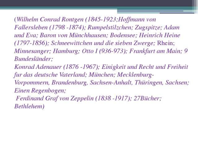 (Wilhelm Conrad Rontgen (1845-1923;Hoffmann von Fallersleben (1798 -1874); Ru...