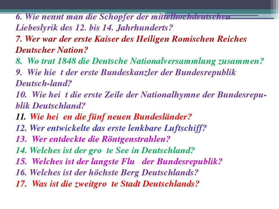 6. Wie nennt man die Schopfer der mittelhochdeutschen Liebeslyrik des 12. bis...