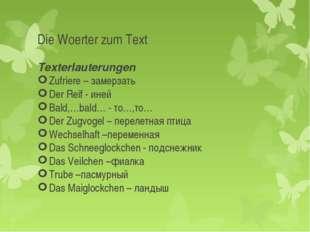 Die Woerter zum Text Texterlauterungen Zufriere – замерзать Der Reif - иней B