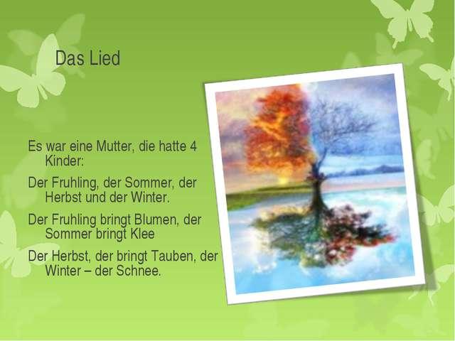 Das Lied  Es war eine Mutter, die hatte 4 Kinder: Der Fruhling, der Sommer,...