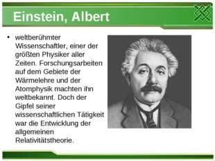 Einstein, Albert weltberühmter Wissenschaftler, einer der größten Physiker al