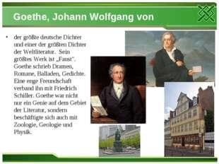 Goethe, Johann Wolfgang von der größte deutsche Dichter und einer der größten