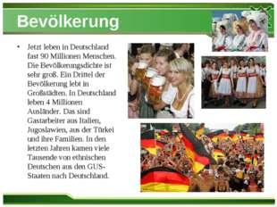 Bevölkerung Jetzt leben in Deutschland fast 90 Millionen Menschen. Die Bevöl