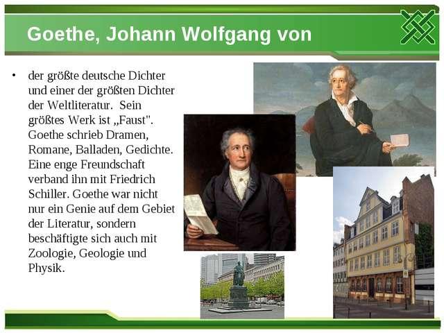 Goethe, Johann Wolfgang von der größte deutsche Dichter und einer der größten...