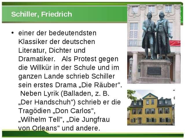 Schiller, Friedrich einer der bedeutendsten Klassiker der deutschen Literatur...