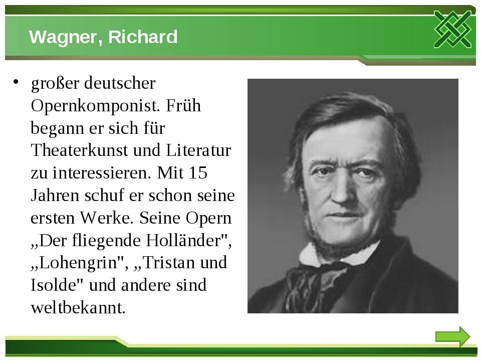 Wagner, Richard großer deutscher Opernkomponist. Früh begann er sich für Thea...