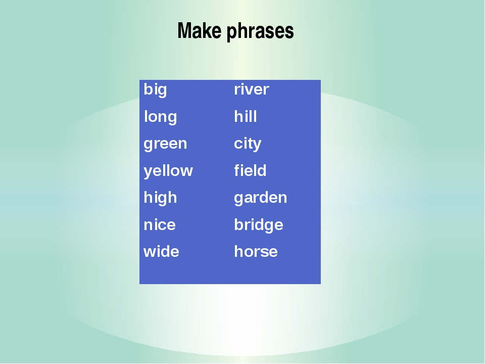 Make phrases big long green yellow high nice wide river hill city field garde...