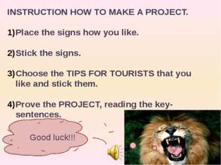 INSTRUCTION HOW TO MAKE A PROJECT. Place the signs how you like. Stick the si