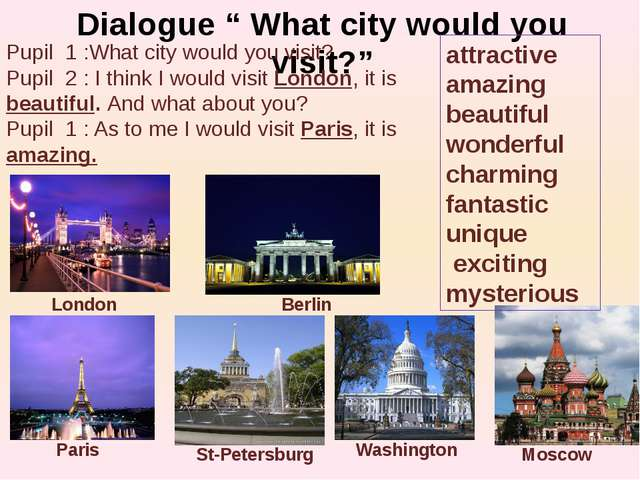 "Dialogue "" What city would you visit?"" Pupil 1 :What city would you visit? Pu..."