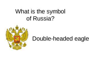 What is the symbol of Russia? Double-headed eagle