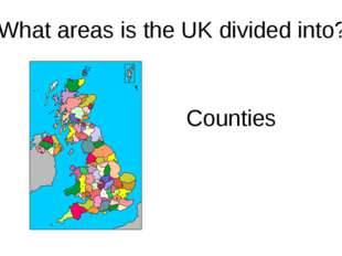 What areas is the UK divided into? Counties