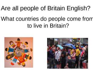 Are all people of Britain English? What countries do people come from to liv
