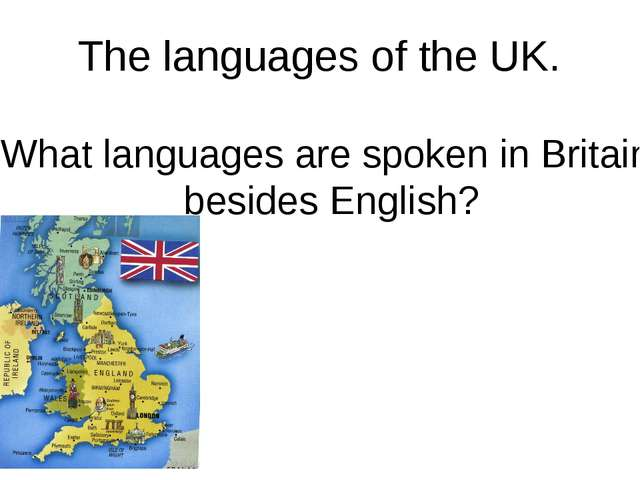 The languages of the UK. What languages are spoken in Britain besides English?