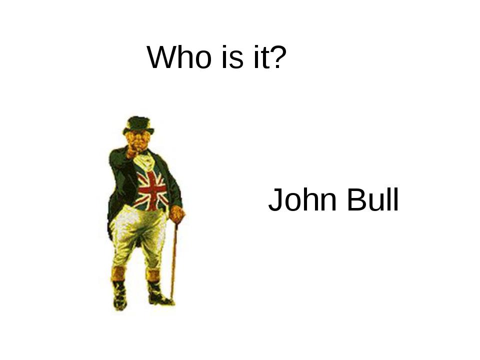 Who is it? John Bull