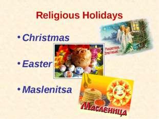 Religious Holidays Christmas Easter Maslenitsa
