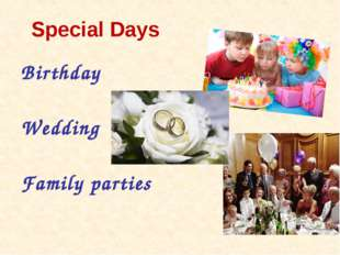Special Days Birthday Wedding Family parties