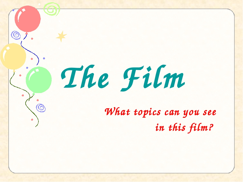 The Film What topics can you see in this film?