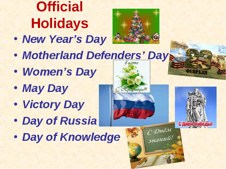 Official Holidays New Year's Day Motherland Defenders' Day Women's Day May Da...