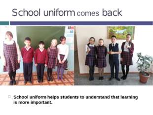 School uniform comes back School uniform helps students to understand that le