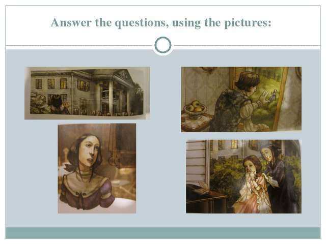 Answer the questions, using the pictures: