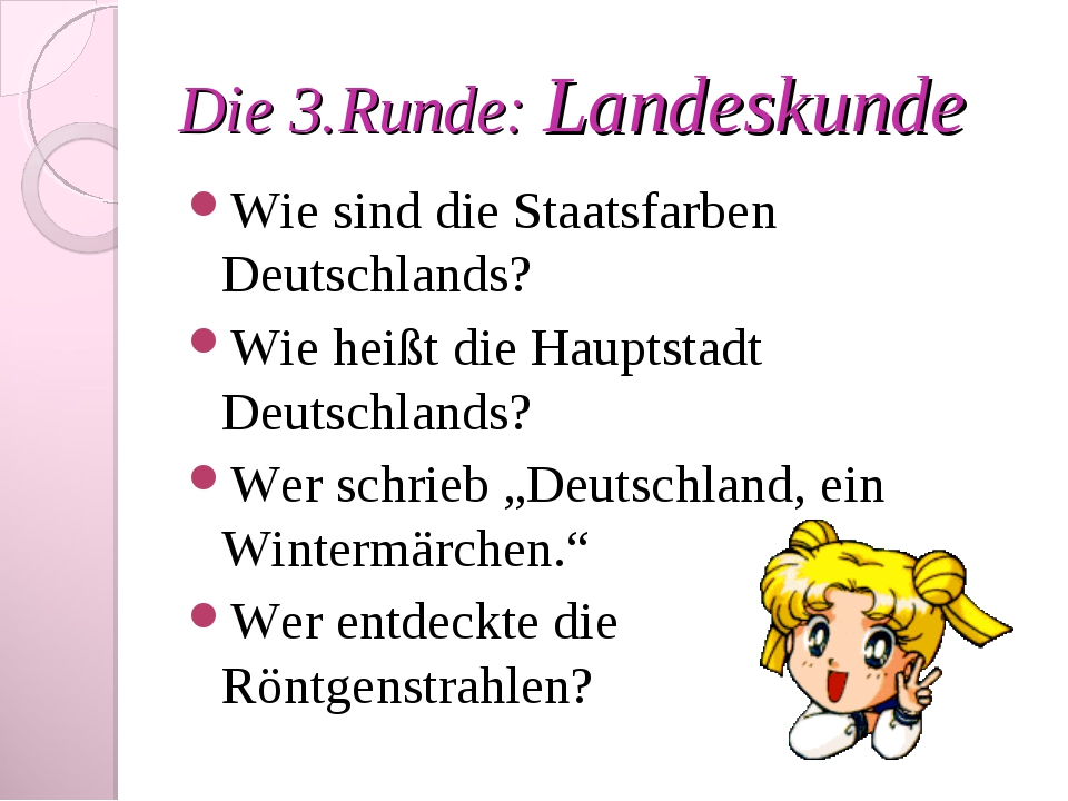 Die 3.Runde: Landeskunde Wie sind die Staatsfarben Deutschlands? Wie heißt di...