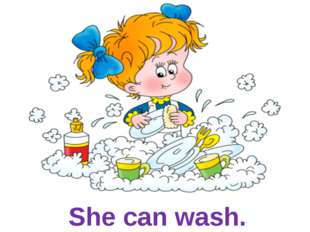 She can wash.
