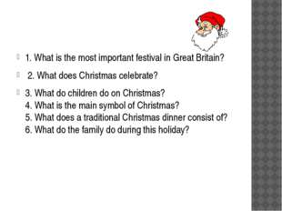 1. What is the most important festival in Great Britain? 2. What does Christ