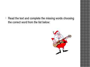 Read the text and complete the missing words choosing the correct word from