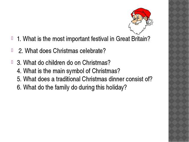 1. What is the most important festival in Great Britain? 2. What does Christ...