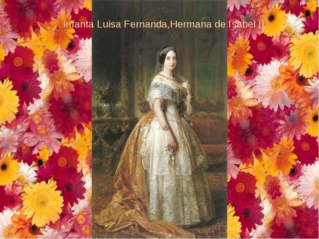 Infanta Luisa Fernanda,Hermana de Isabel II