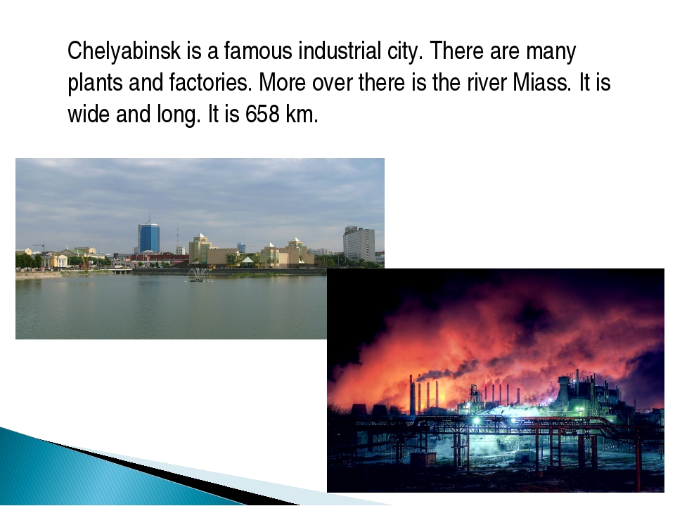 Chelyabinsk is a famous industrial city. There are many plants and factories....